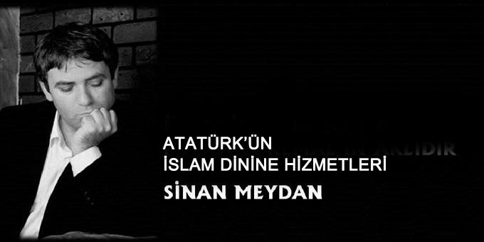 Atatürk'ün İslam dinine hizmetleri