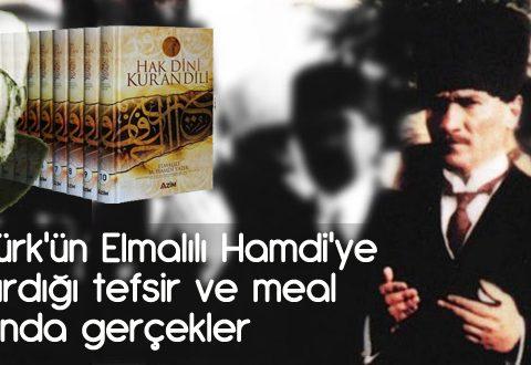 Atatürk'ün Elmalılı Hamdi'ye yazdırdığı tefsir ve meal