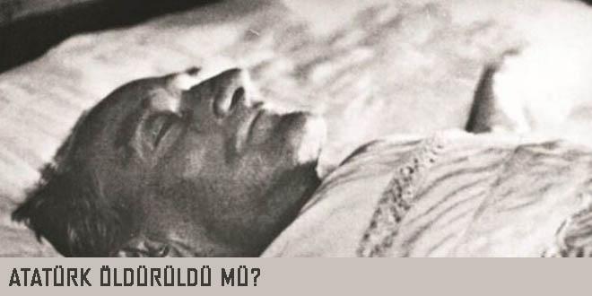 Atatürk öldürüldü mü