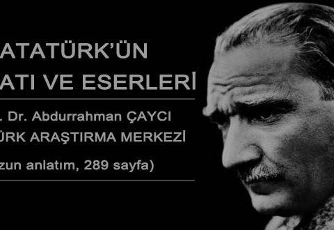 Atatürk'ün hayatı ve eserleri (uzun)
