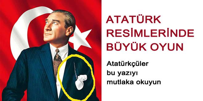 Atatürk resimlerindeki büyük oyun